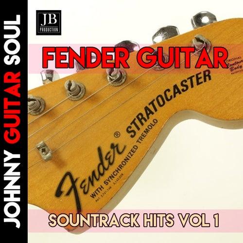 Fender Guitar Soundtrack Hits Vol. 1 (Instrumental Guitar) von Johnny Guitar Soul