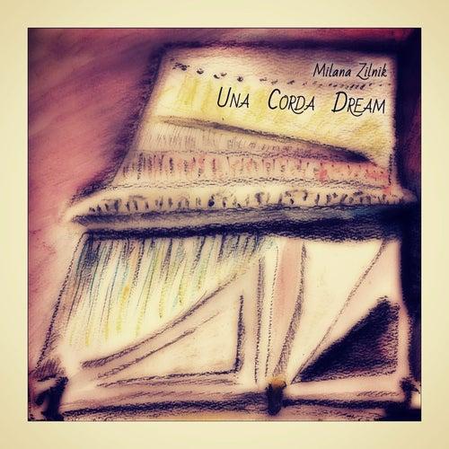 Una Corda Dream by Milana Zilnik