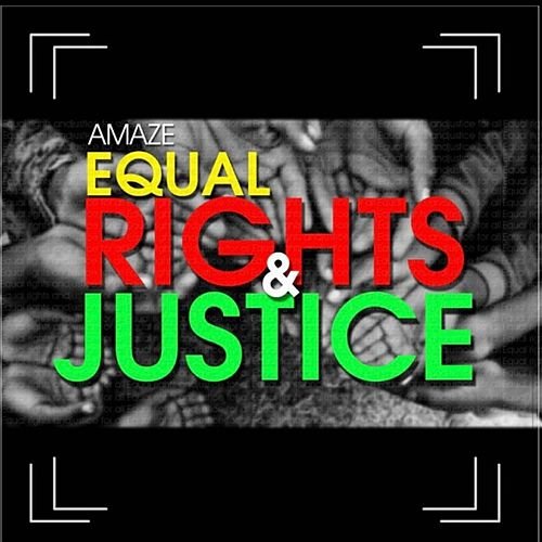Equal Rights & Justice (Radio Version) by Amaze