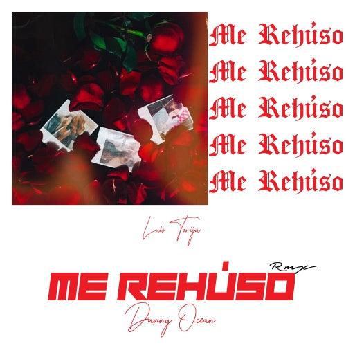Me Rehúso (Remix) by Luis Torija
