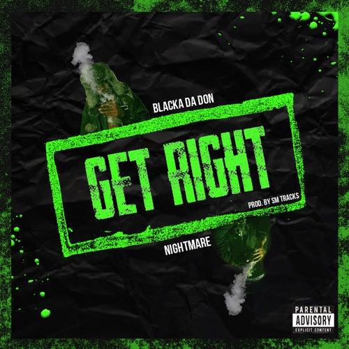 Get Right (feat. Nightmare) de Blacka Da Don