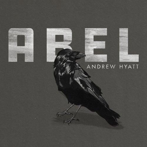 Abel by Andrew Hyatt