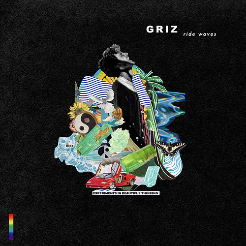 Ride Waves by GRiZ