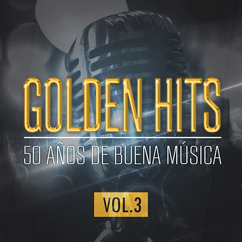 Golden Hits - 50 Años de Buena Música (Vol. 3) de The Sunshine Orchestra