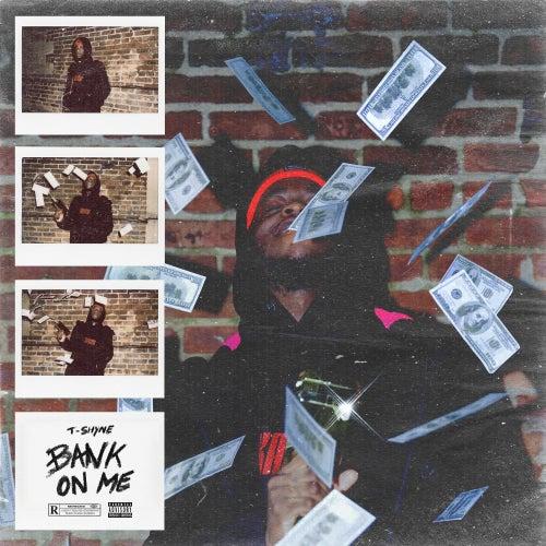 Bank On Me von T-Shyne