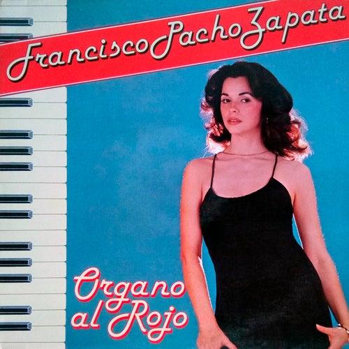 Organo al Rojo, Vol. 7 de Francisco Pacho Zapata