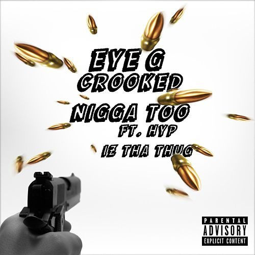 Crooked Nigga Too von Eye G
