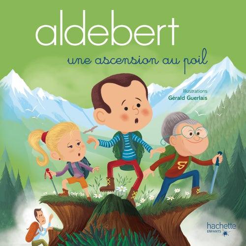 Une ascension au poil de Aldebert
