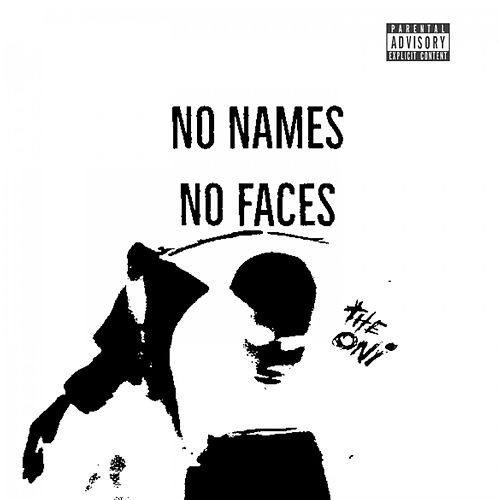 No Names , No Faces by Oni