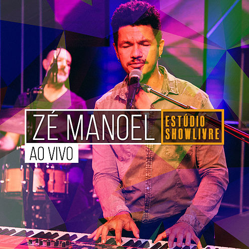 Zé Manoel no Estúdio Showlivre (Ao Vivo) by Zé Manoel