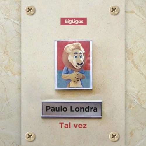 Tal Vez de Paulo Londra