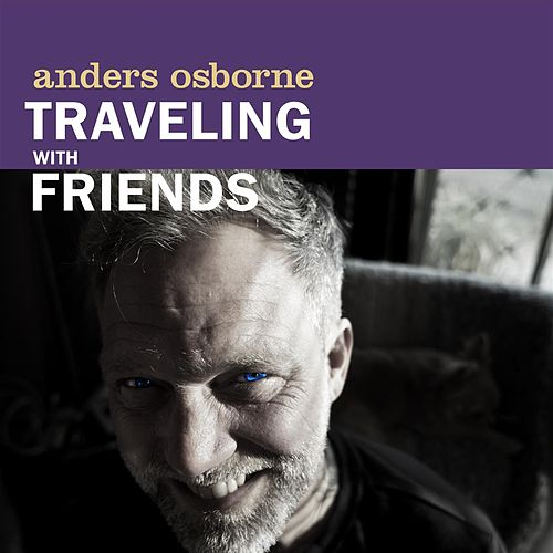 Traveling With Friends by Anders Osborne