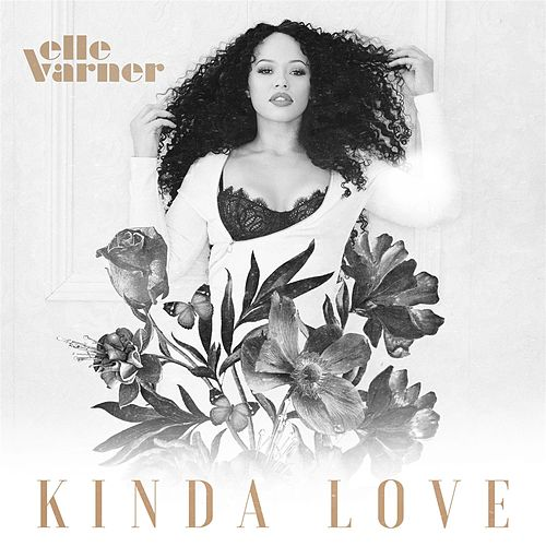 Kinda Love by Elle Varner