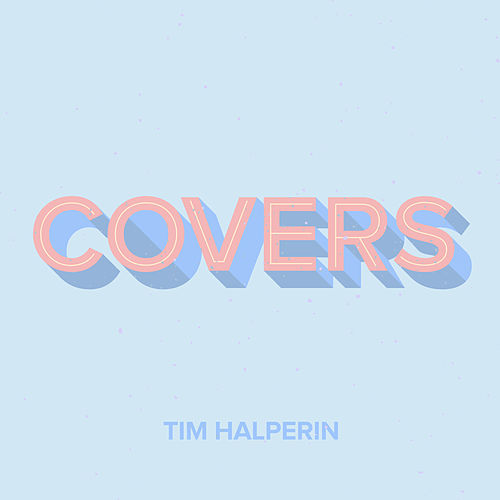 Covers by Tim Halperin