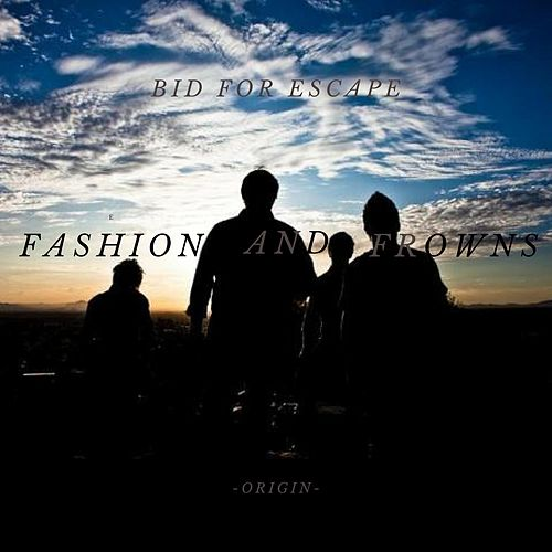 Fashion and Frowns (Origin) by Bid for Escape