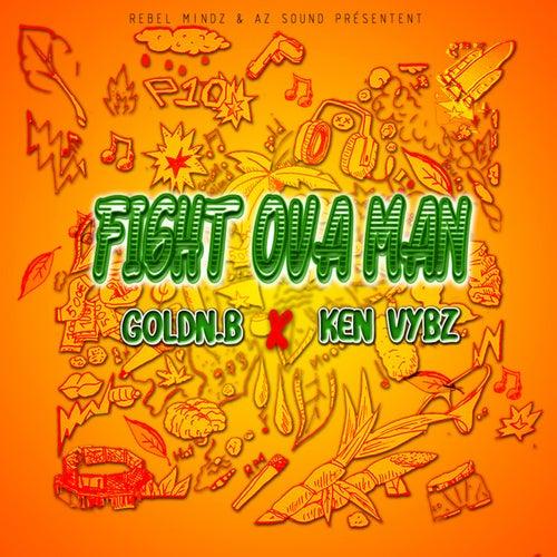 Fight Ova Man de Goldn.B