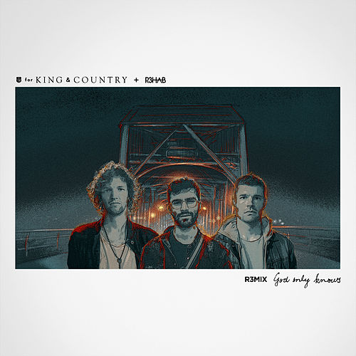God Only Knows (R3HAB Remix) de For King & Country