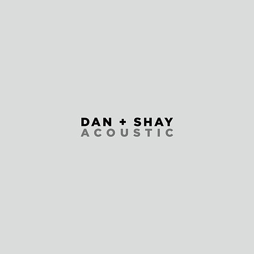 Keeping Score (Acoustic) by Dan + Shay
