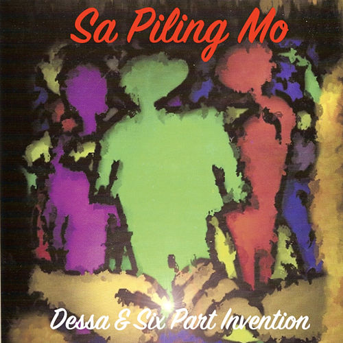 Sa Piling Mo by Dessa and Six Part Invention