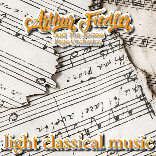 Light Classical Music (Instrumental) von Arthur Fiedler