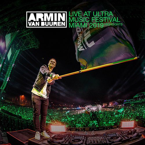 Live at Ultra Music Festival Miami 2019 (Highlights) von Various Artists