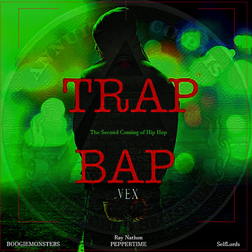 Trap Bap: The Second Coming of Hip Hop de Vex