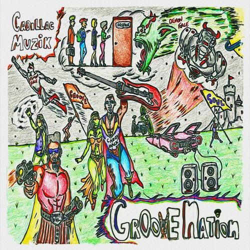 Groove Nation by Cadillac Muzik