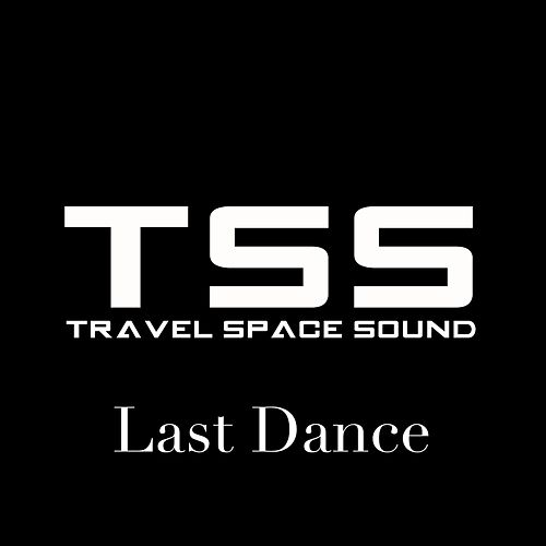 Last Dance by Travel Space Sound