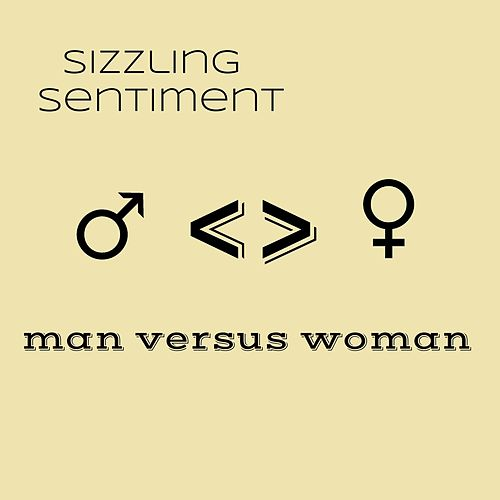 Man Versus Woman di Sizzling Sentiment