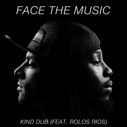 Face the Music (feat. Rolos Rios) by Kind Dub