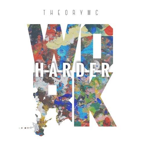 Work Harder by theoryMC