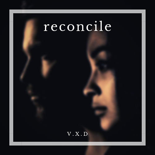 Reconcile by V.X.D