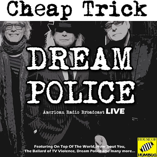 Dream Police (Live) von Cheap Trick
