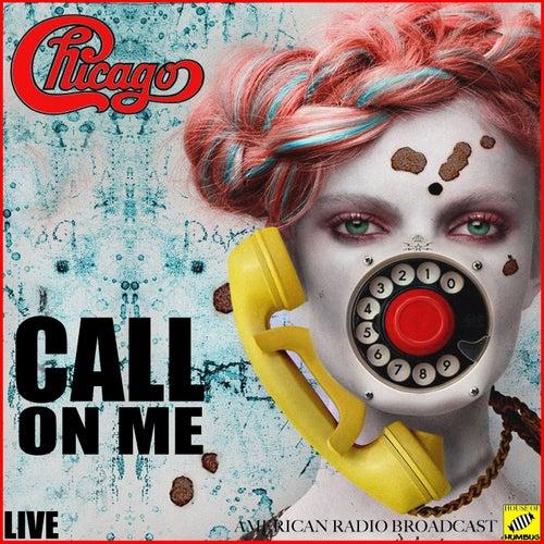 Call on Me (Live) de Chicago