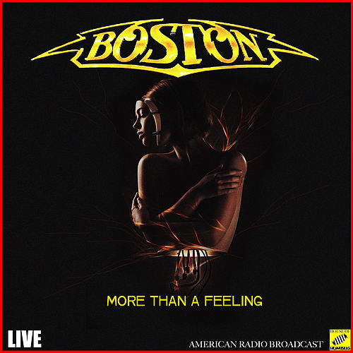 More Than A Feeling (Live) by Boston
