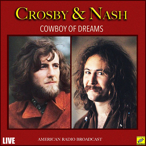 Cowboy of Dreams (Live) de Crosby & Nash
