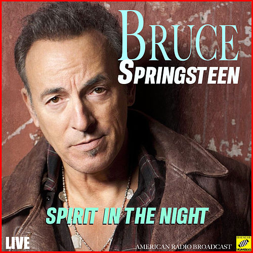 Spirit in the Night (Live) de Bruce Springsteen