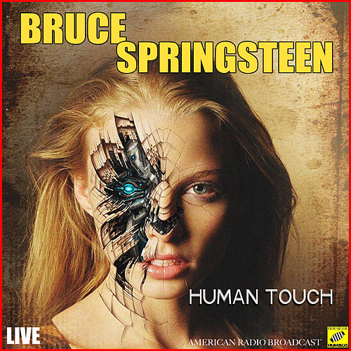 Human Touch (Live) by Bruce Springsteen