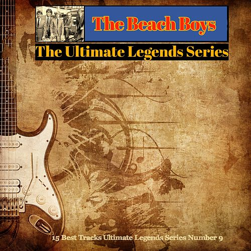 The Beach Boys / The Ultimate Legends Series (15 Best Tracks Ultimate Legends Series Number 9) by The Beach Boys