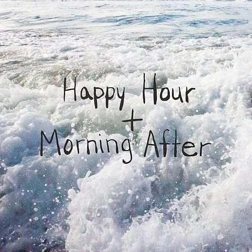 Happy Hour + Morning After by Kaylyn Rogers