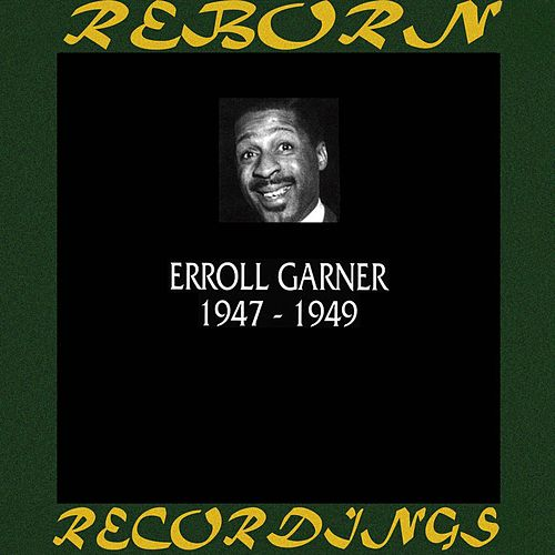 1947-1949 (HD Remastered) de Erroll Garner