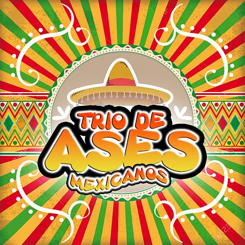 Trio de Ases Mexicanos de Various Artists