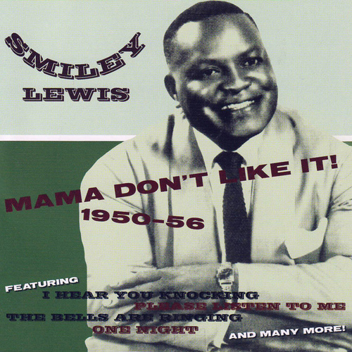 Mama Don't Like It! 1950-1956 fra Smiley Lewis