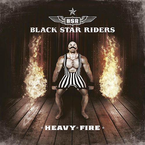Heavy Fire de Black Star Riders