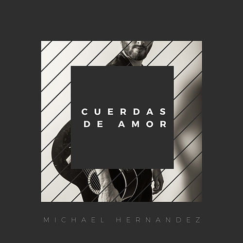 Cuerdas de Amor by Michael Hernandez