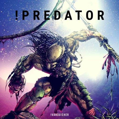 !Predator by Vanquisher