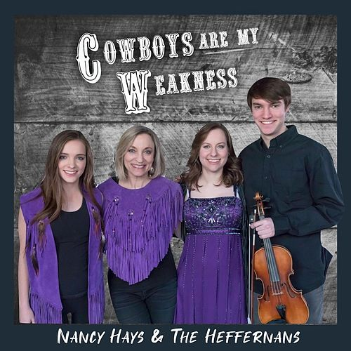 Cowboys Are My Weakness by Nancy Hays