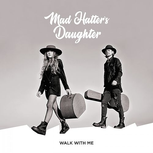 Walk with Me by Mad Hatter's Daughter