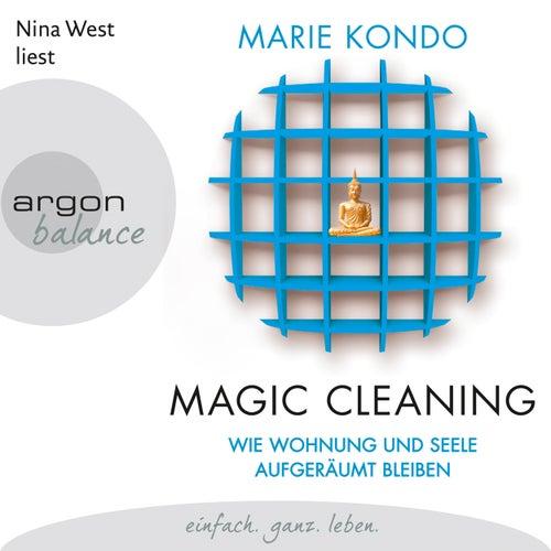 Magic Cleaning - Wie Wohnung und Seele aufgeräumt bleiben, Band 2 (Ungekürzte Lesung) von Marie Kondo