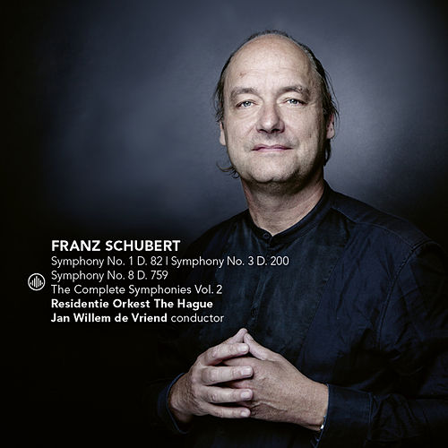 Schubert: The Complete Symphonies Vol. 2 (Symphony No. 1, D. 82 / Symphony No. 3, D. 200 / Symphony No. 8, D. 759 de Residentie Orkest The Hague